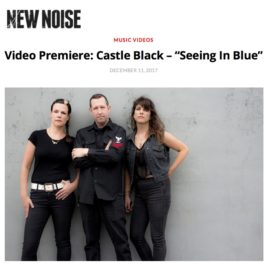 """Castle Black """"Seeing In Blue"""" music video premieres on New Noise Magazine"""