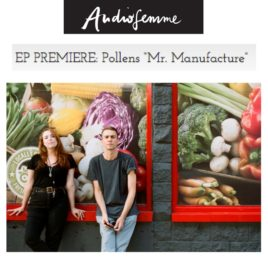 Pollens EP 'Mr. Manufacture' premieres on Audiofemme