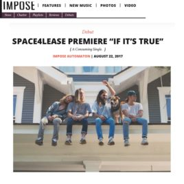 """""""If It's True"""" single by Space4Lease on Impose Magazine"""