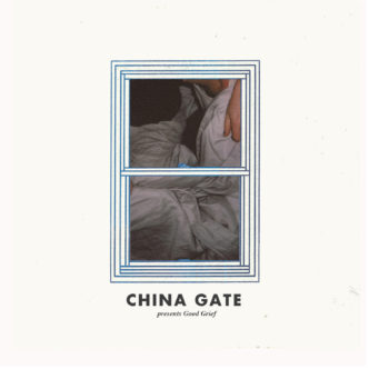 China Gate Good Grief EP