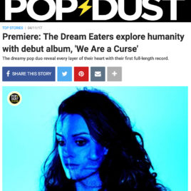 The Dream Eaters premiere album 'We Are A Curse' Pop Dust
